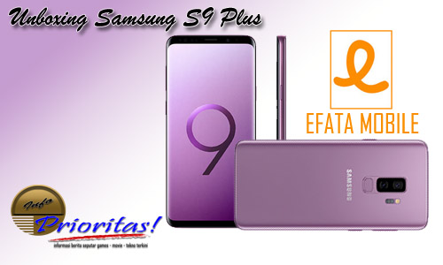Video Unboxing Samsung S9 Plus Ala Efata Mobile