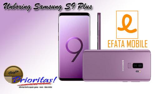 Video Unboxing Samsung S9 Plus Ala Efata Mobile